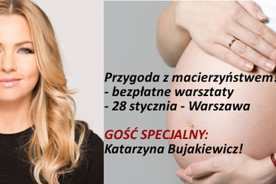 Bezpłatne warsztaty dla przyszłych rodziców z Katarzyną Bujakiewicz!